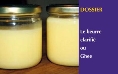 Le Beurre clarifié ou Ghee